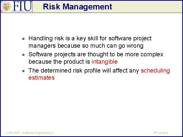 Risk Management Handling risk is a key skill for software project managers because so