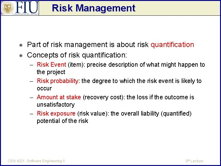 Risk Management Part of risk management is about risk quantification Concepts of risk quantification: