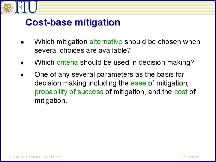 Cost-base mitigation Which mitigation alternative should be chosen when several choices are available? Which