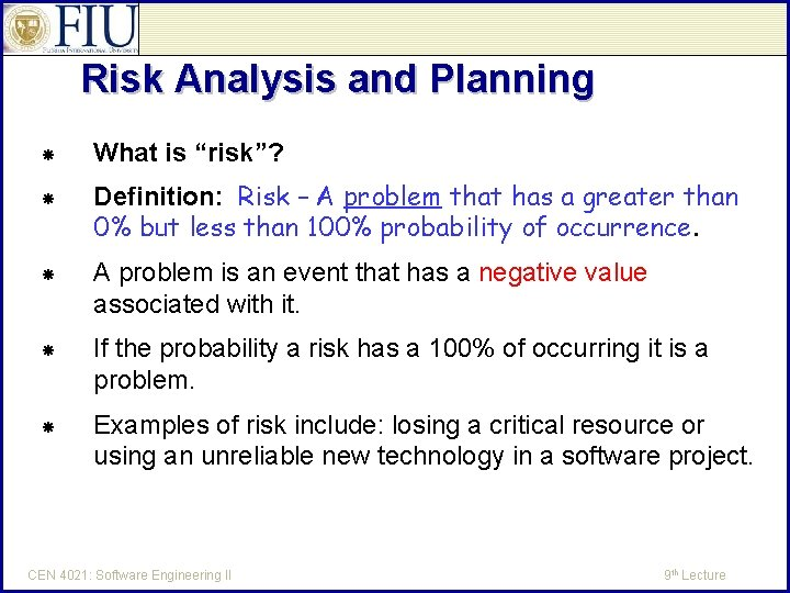 """Risk Analysis and Planning What is """"risk""""? Definition: Risk – A problem that has"""