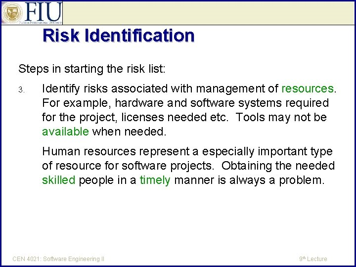 Risk Identification Steps in starting the risk list: 3. Identify risks associated with management