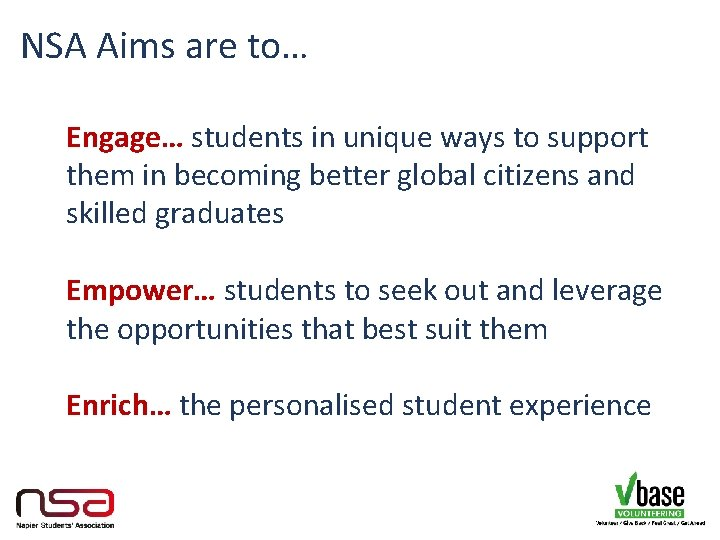 NSA Aims are to… Engage… students in unique ways to support them in becoming