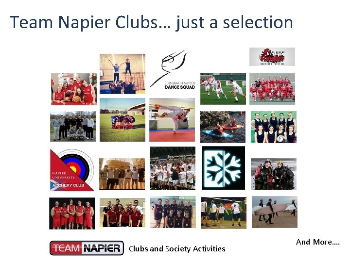 Team Napier Clubs… just a selection Clubs and Society Activities And More….