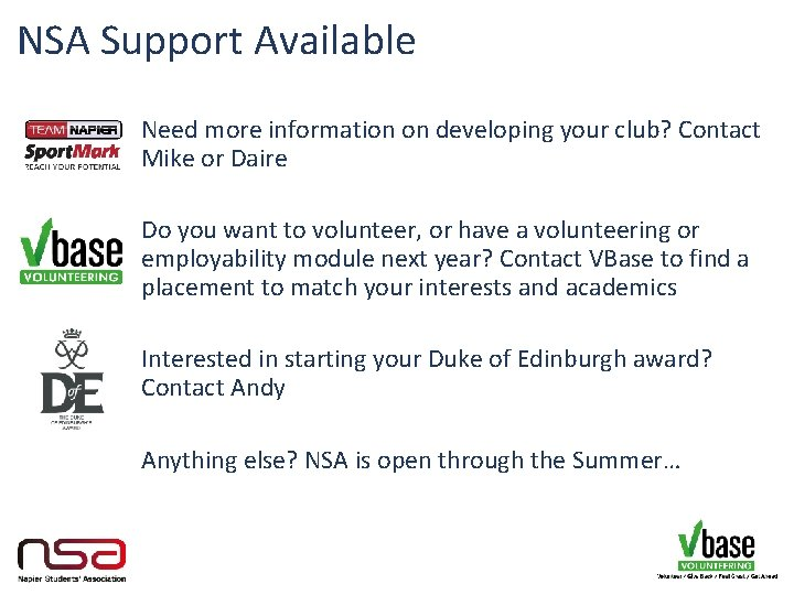 NSA Support Available Need more information on developing your club? Contact Mike or Daire