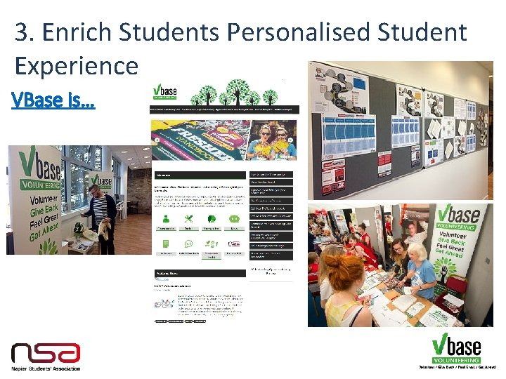 3. Enrich Students Personalised Student Experience VBase is…