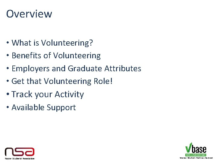 Overview • What is Volunteering? • Benefits of Volunteering • Employers and Graduate Attributes