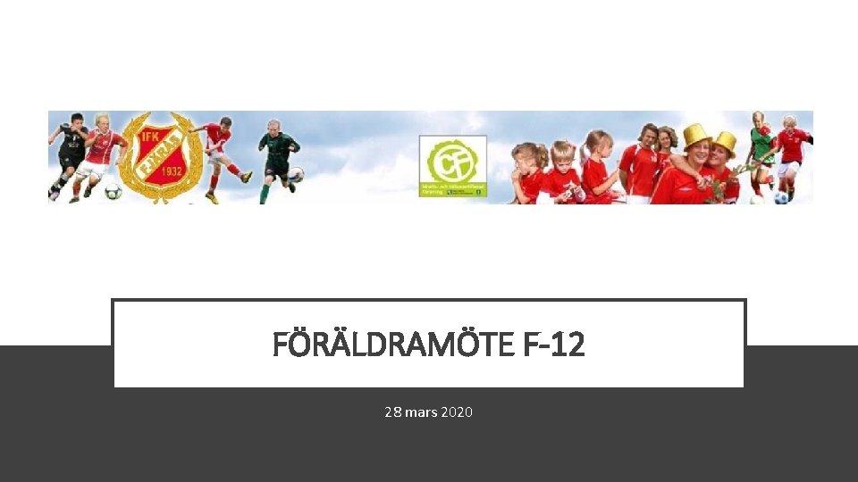 FÖRÄLDRAMÖTE F-12 28 mars 2020