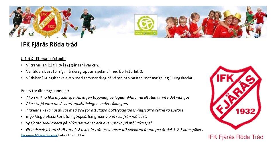 IFK Fjärås Röda tråd U 8 -9 år (5 -mannafotboll) • Vi tränar en
