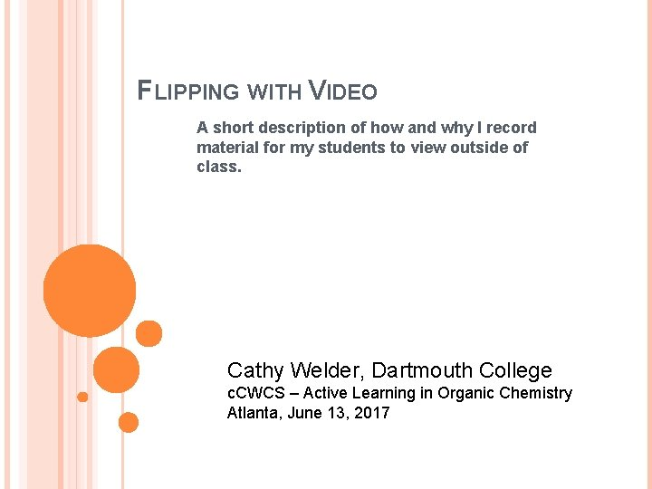 FLIPPING WITH VIDEO A short description of how and why I record material for