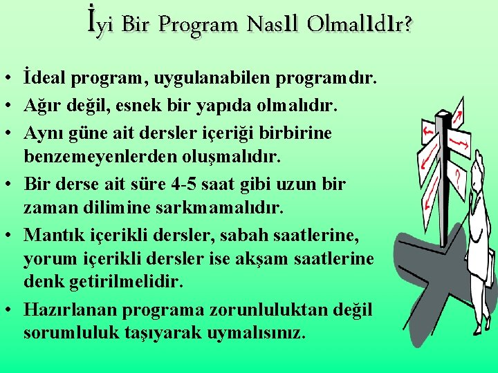 İyi Bir Program Nasıl Olmalıdır? • İdeal program, uygulanabilen programdır. • Ağır değil, esnek