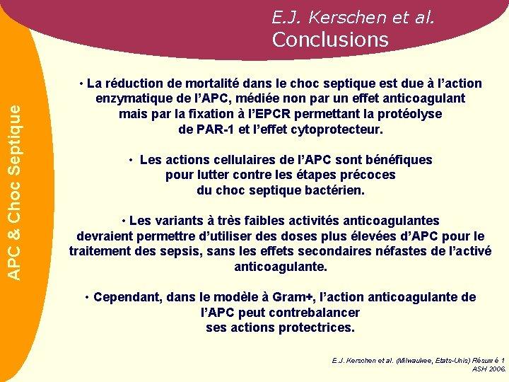 E. J. Kerschen et al. APC & Choc Septique Conclusions • La réduction de