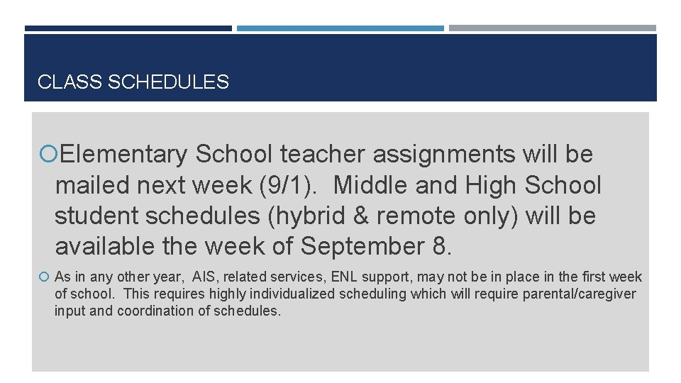 CLASS SCHEDULES Elementary School teacher assignments will be mailed next week (9/1). Middle and