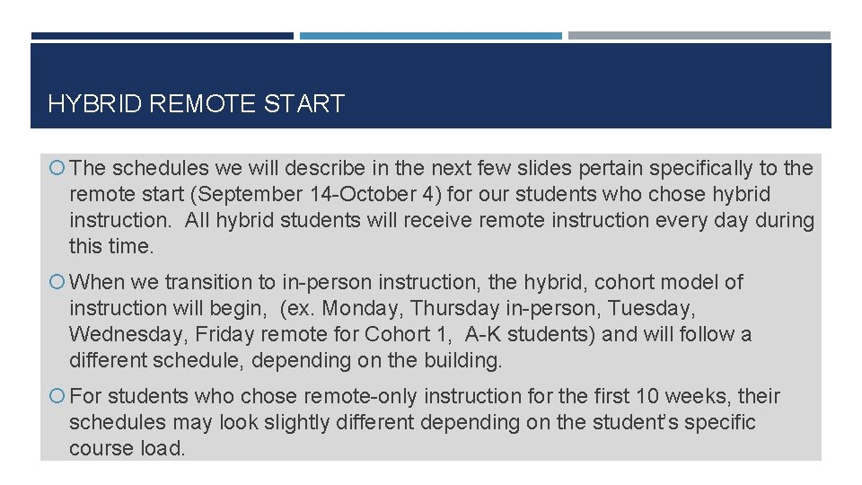 HYBRID REMOTE START The schedules we will describe in the next few slides pertain