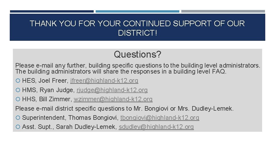 THANK YOU FOR YOUR CONTINUED SUPPORT OF OUR DISTRICT! Questions? Please e-mail any further,