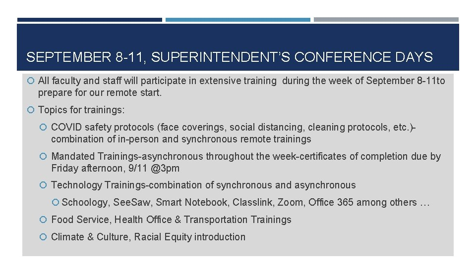 SEPTEMBER 8 -11, SUPERINTENDENT'S CONFERENCE DAYS All faculty and staff will participate in extensive