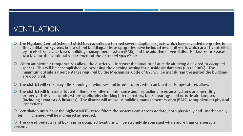 VENTILATION The Highland Central School District has recently performed several Capital Projects which have