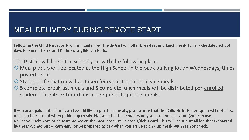 MEAL DELIVERY DURING REMOTE START Following the Child Nutrition Program guidelines, the district will