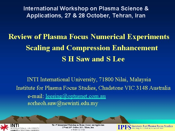 International Workshop on Plasma Science & Applications, 27 & 28 October, Tehran, Iran Review