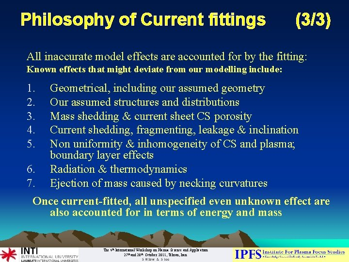 Philosophy of Current fittings (3/3) All inaccurate model effects are accounted for by the