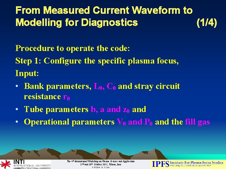 From Measured Current Waveform to Modelling for Diagnostics (1/4) Procedure to operate the code: