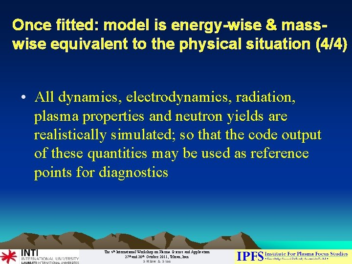 Once fitted: model is energy-wise & masswise equivalent to the physical situation (4/4) •
