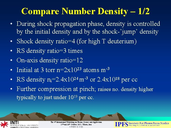 Compare Number Density – 1/2 • During shock propagation phase, density is controlled by