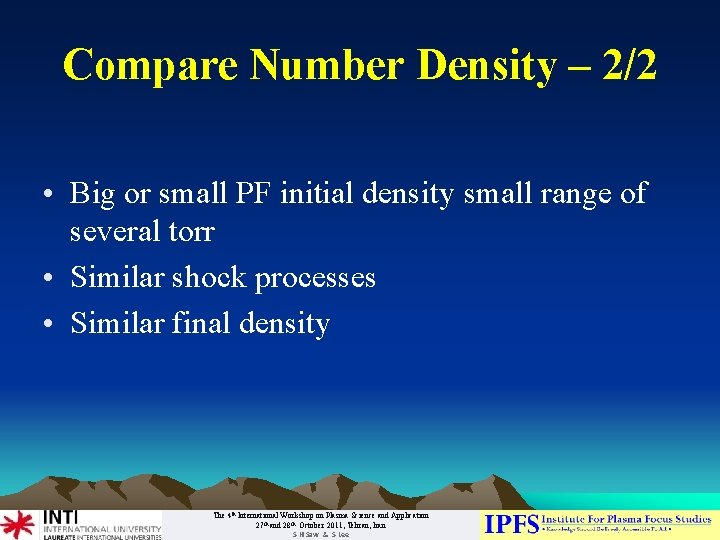 Compare Number Density – 2/2 • Big or small PF initial density small range