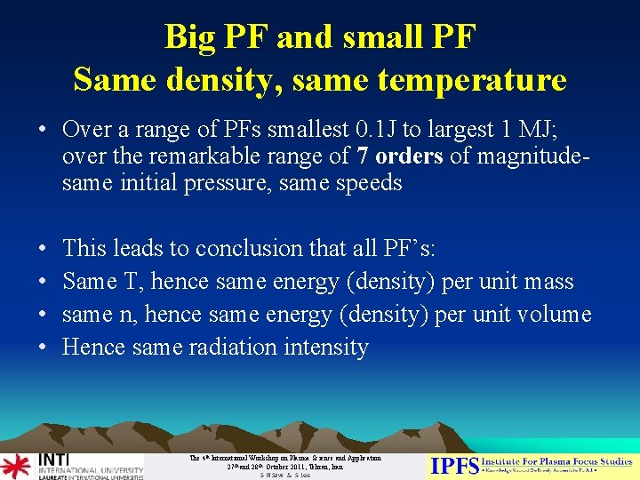 Big PF and small PF Same density, same temperature • Over a range of