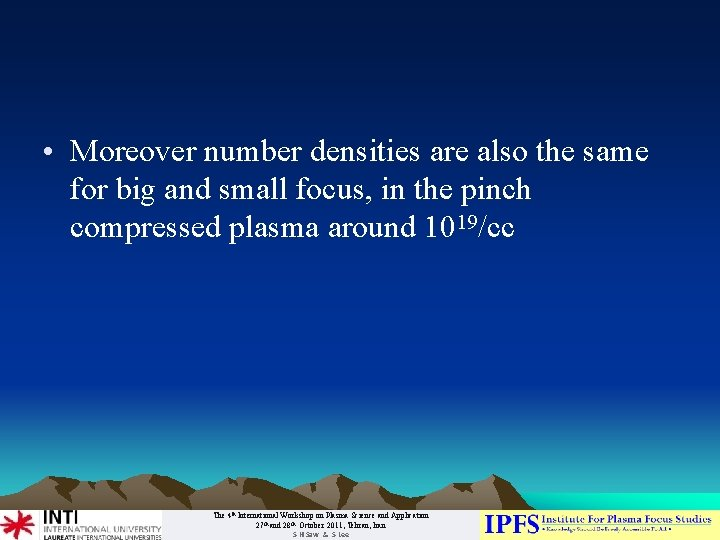 • Moreover number densities are also the same for big and small focus,