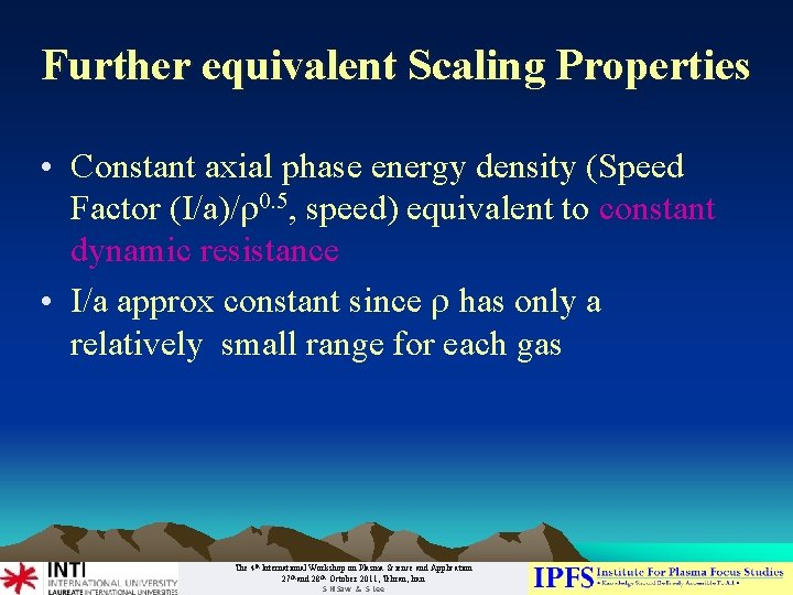 Further equivalent Scaling Properties • Constant axial phase energy density (Speed Factor (I/a)/r 0.