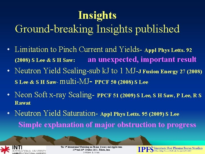Insights Ground-breaking Insights published • Limitation to Pinch Current and Yields- Appl Phys Letts.