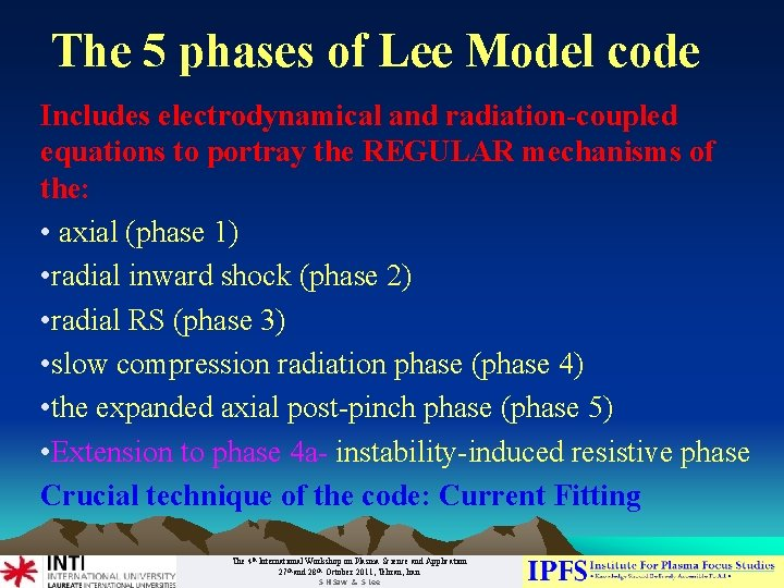 The 5 phases of Lee Model code Includes electrodynamical and radiation-coupled equations to portray