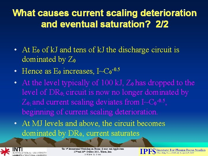 What causes current scaling deterioration and eventual saturation? 2/2 • At E 0 of