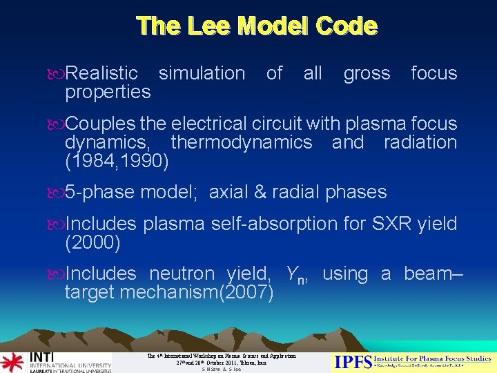 The Lee Model Code Realistic simulation properties of all gross focus Couples the electrical
