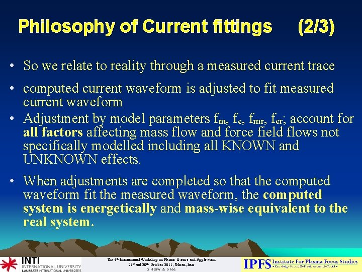 Philosophy of Current fittings (2/3) • So we relate to reality through a measured