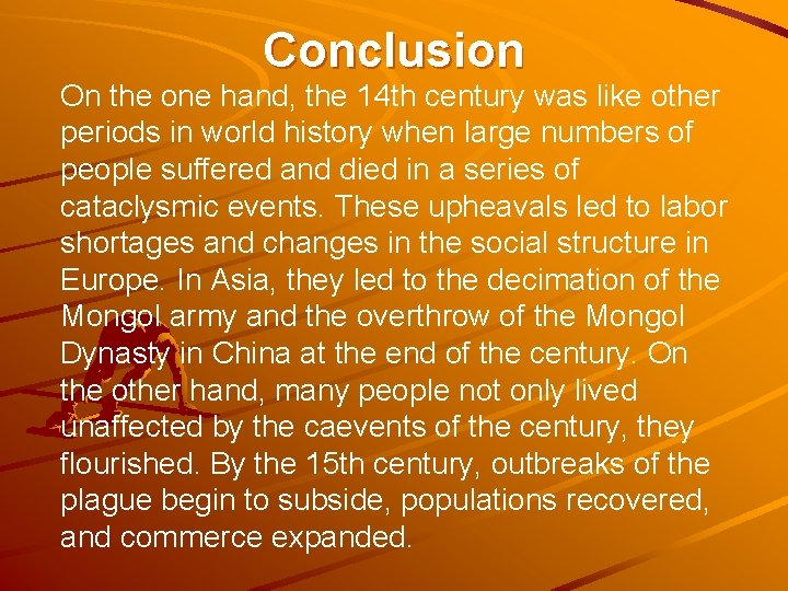 Conclusion On the one hand, the 14 th century was like other periods in