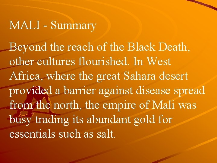 MALI - Summary Beyond the reach of the Black Death, other cultures flourished. In
