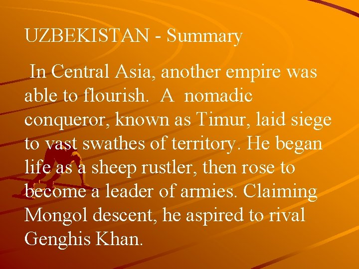 UZBEKISTAN - Summary In Central Asia, another empire was able to flourish. A nomadic