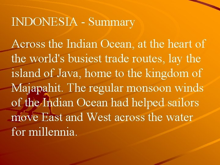 INDONESIA - Summary Across the Indian Ocean, at the heart of the world's busiest