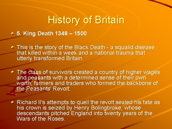 History of Britain 5. King Death 1348 – 1500 This is the story of