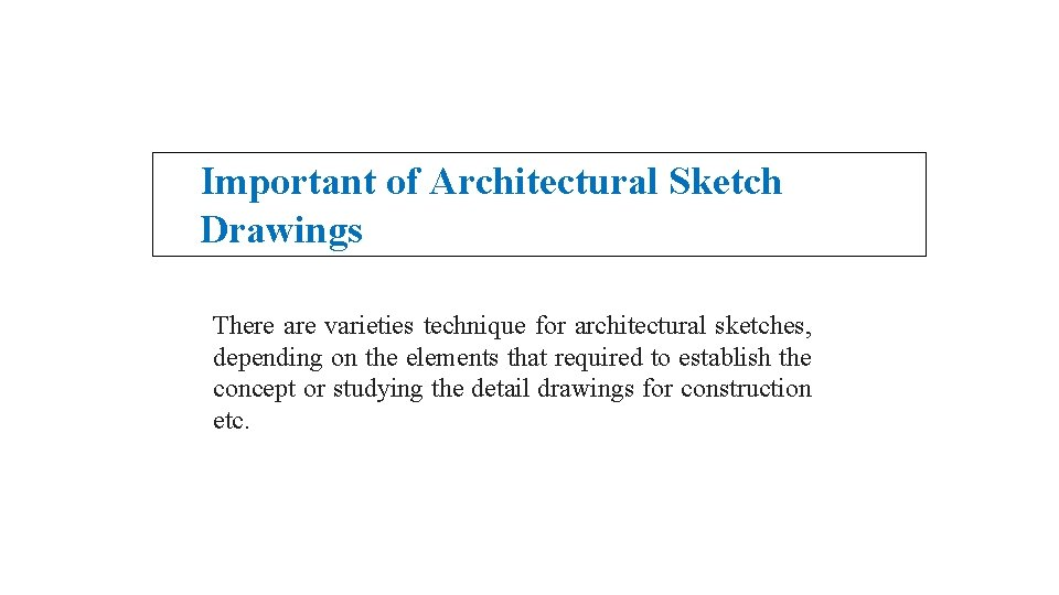 Important of Architectural Sketch Drawings There are varieties technique for architectural sketches, depending on