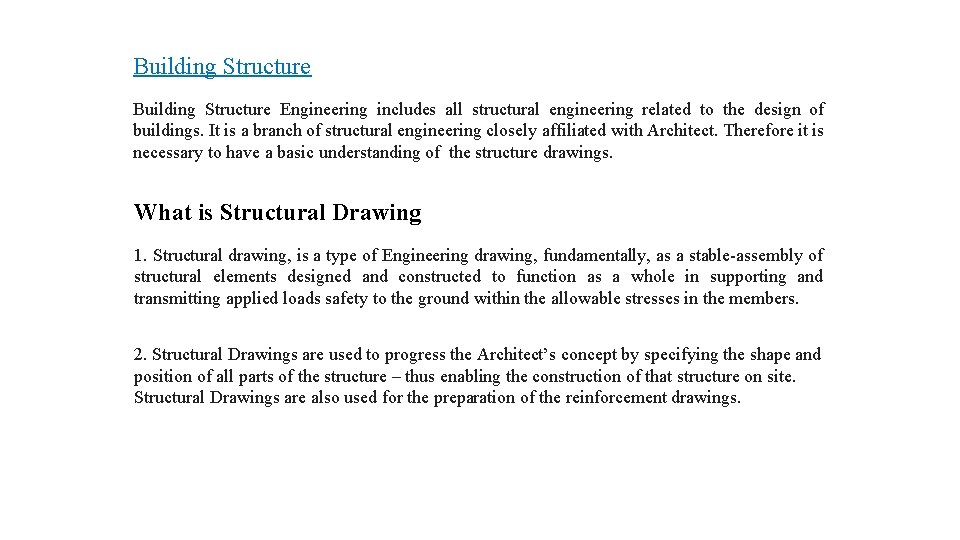 Building Structure Engineering includes all structural engineering related to the design of buildings. It