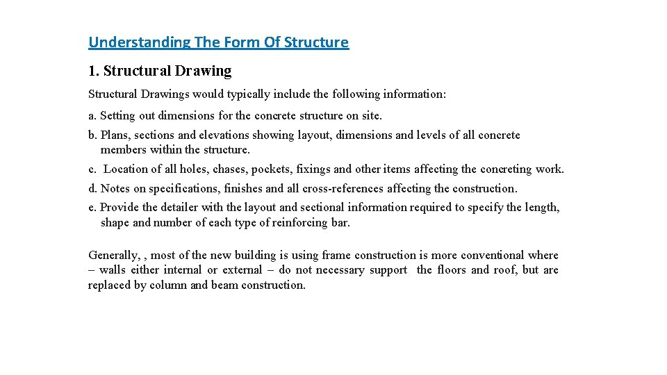 Understanding The Form Of Structure 1. Structural Drawings would typically include the following information: