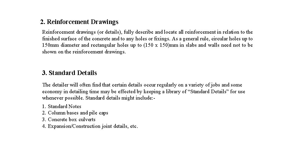 2. Reinforcement Drawings Reinforcement drawings (or details), fully describe and locate all reinforcement in