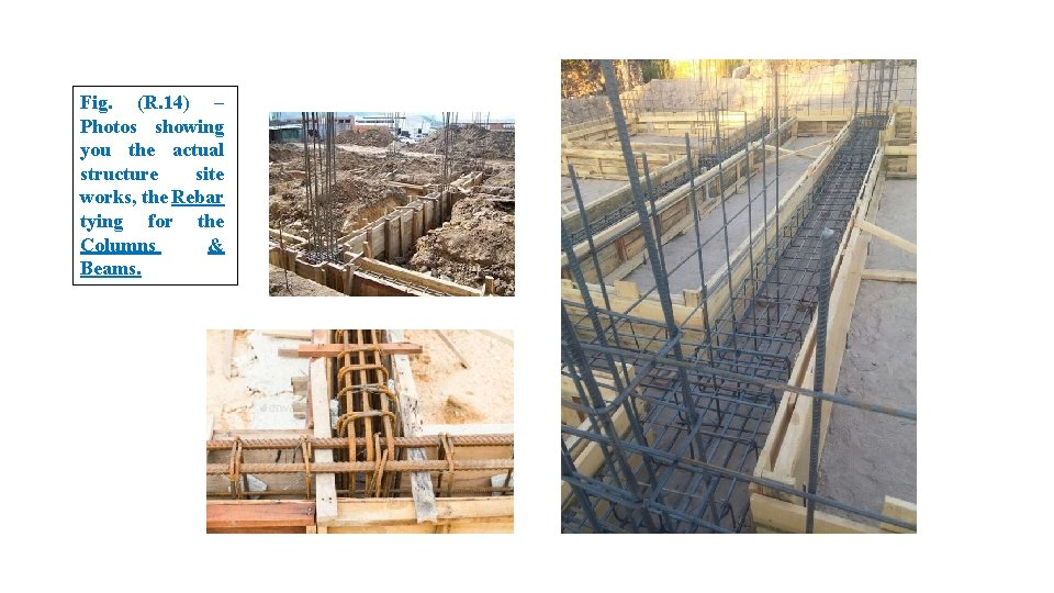Fig. (R. 14) – Photos showing you the actual structure site works, the Rebar