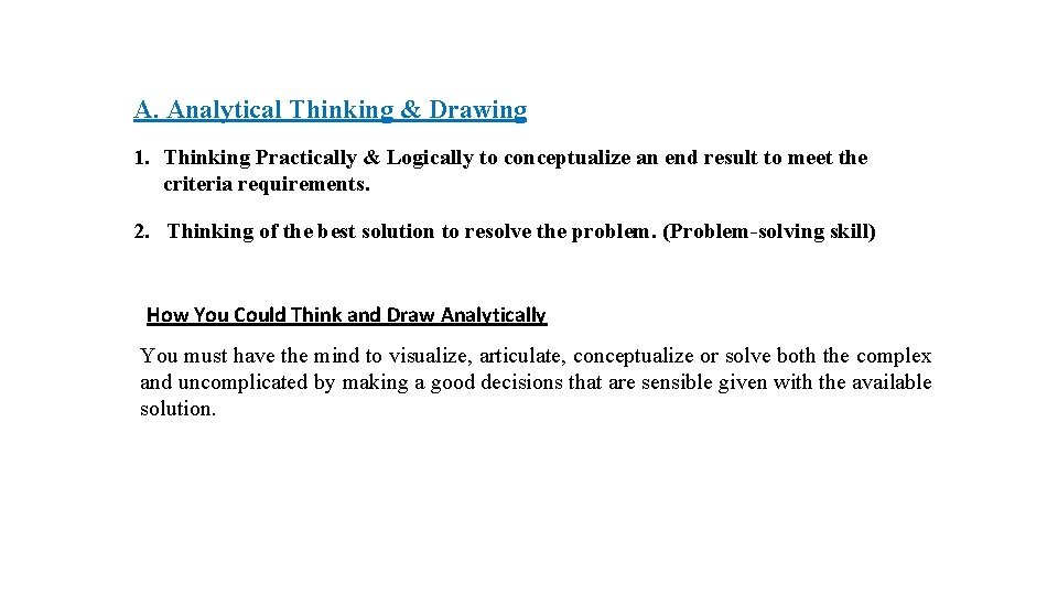 A. Analytical Thinking & Drawing 1. Thinking Practically & Logically to conceptualize an end