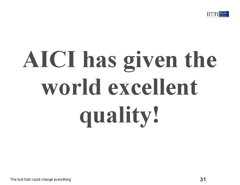 AICI has given the world excellent quality! The tool that could change everything 31