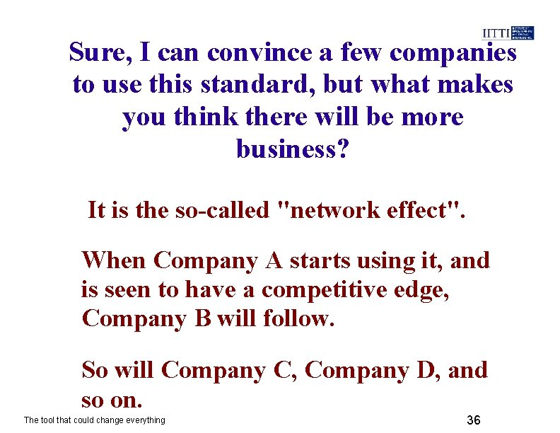 Sure, I can convince a few companies to use this standard, but what makes