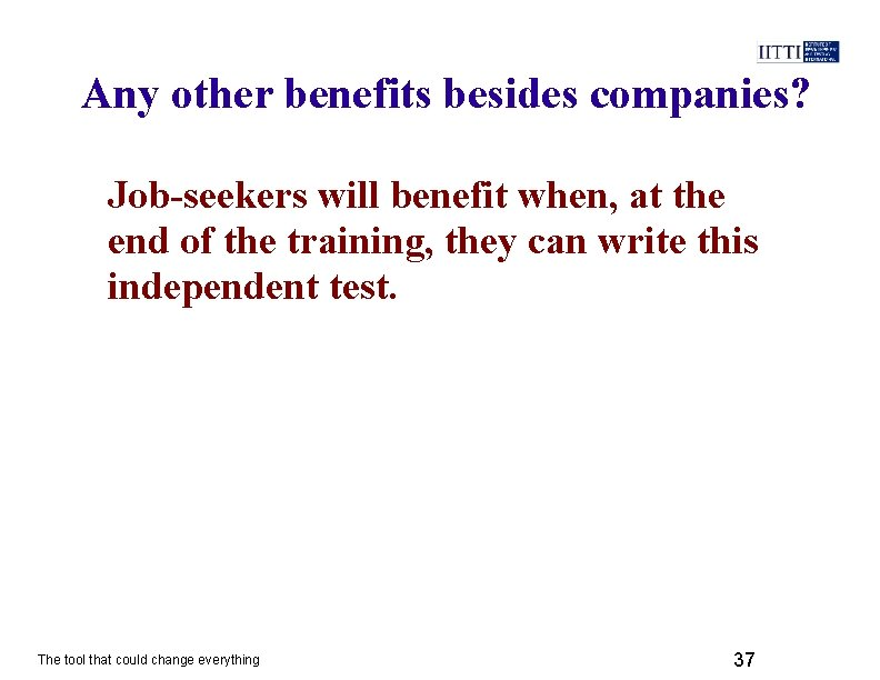 Any other benefits besides companies? Job-seekers will benefit when, at the end of the