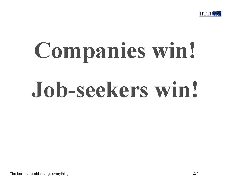 Companies win! Job-seekers win! The tool that could change everything 41